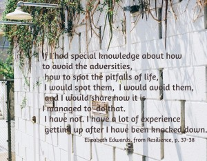 Quote from Resilience by Elizabeth Edwards