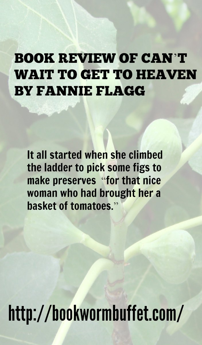 BOOK REVIEW OF CAN'T WAIT TO GET TO HEAVEN BY FANNIE FLAGG