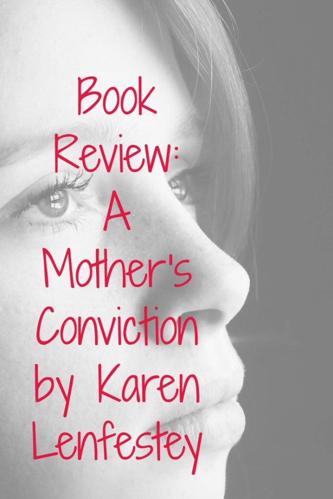 Book Review: A Mother's Conviction by Karen Lenfestey
