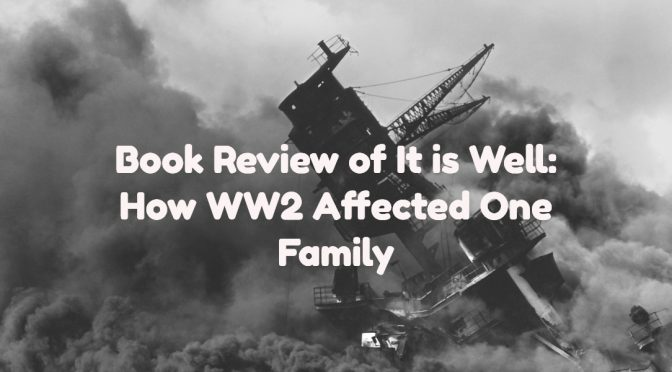 Book Review of It is Well by James Shipman: A Novel of World War 2