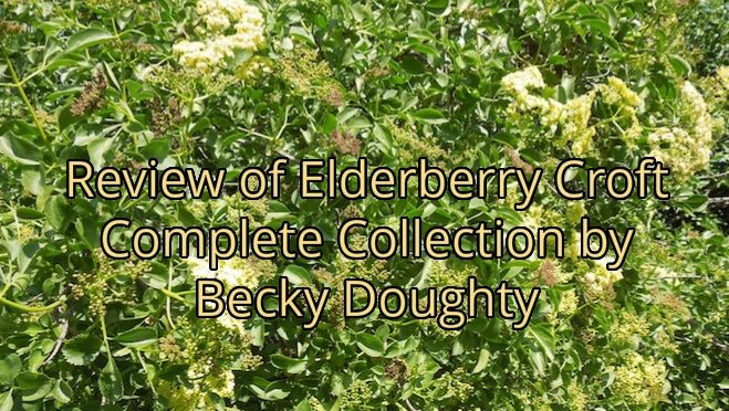 Review of Elderberry Croft Complete Collection by Becky Doughty