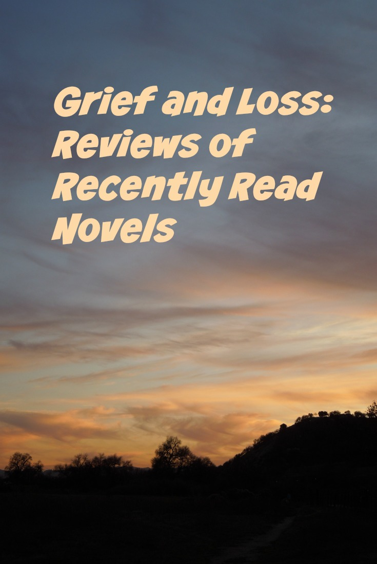 Grief and Loss: Reviews of Recently Read Novels