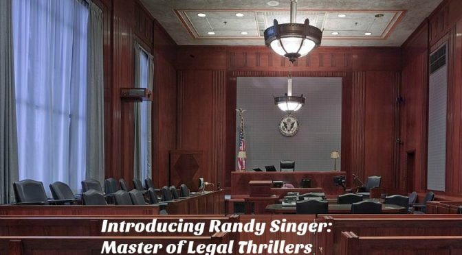 Introducing Randy Singer: Master of Legal Thrillers